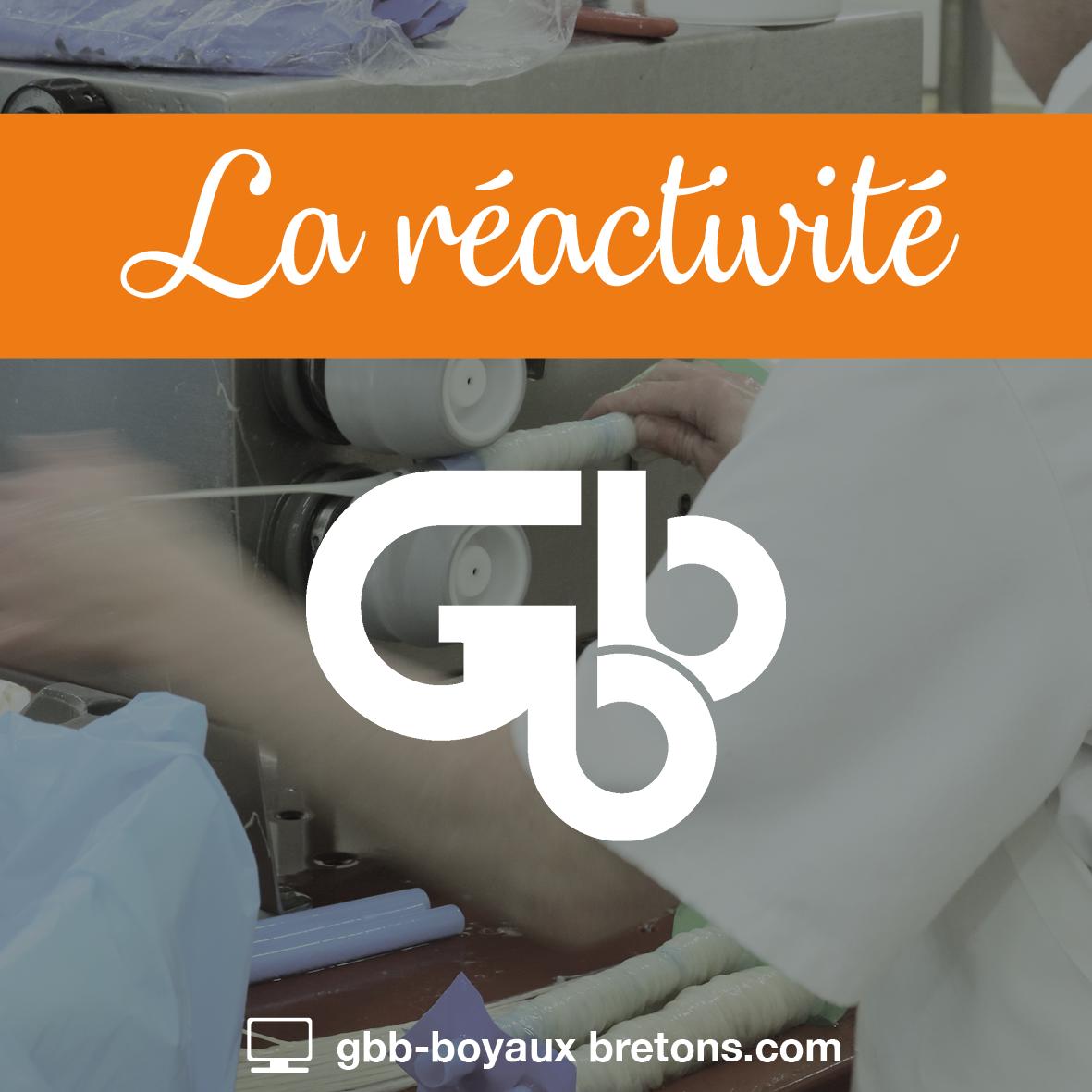 GBB Boyaux Bretons - Nos valeurs : la réactivité